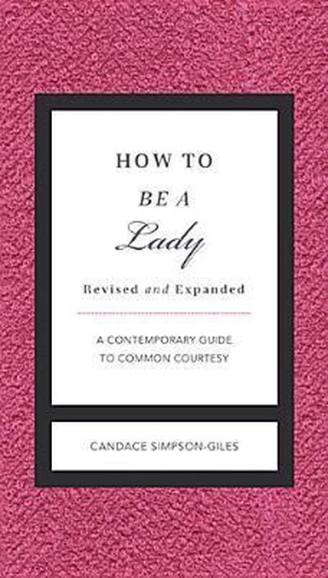Boek cover How to Be a Lady Revised and   Expanded van Candace Simpson-Giles (Hardcover)