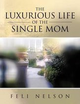 The Luxurious Life of the Single Mom