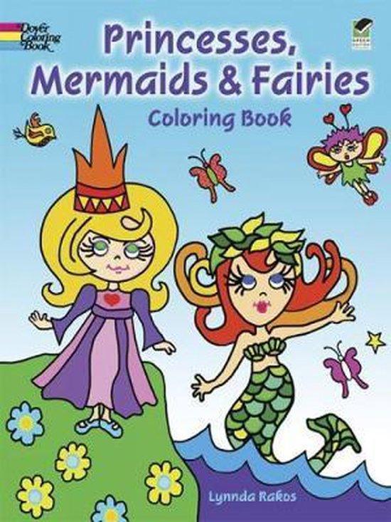 Princesses, Mermaids and Fairies Coloring Book