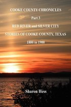 Cooke County Chronicles - Part 3 - Red River and Silver City
