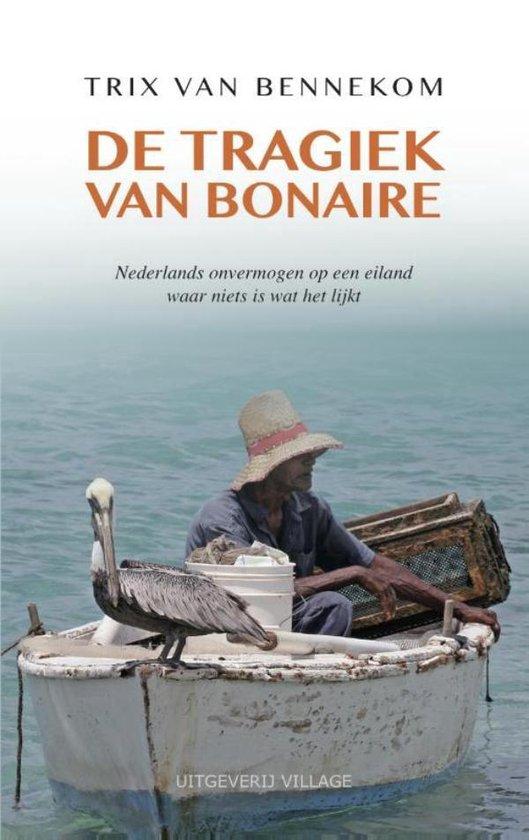 De tragiek van Bonaire - Trix van Bennekom |