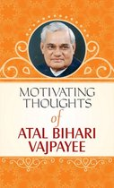Motivating Thoughts of Atal Bihari Vajpayee