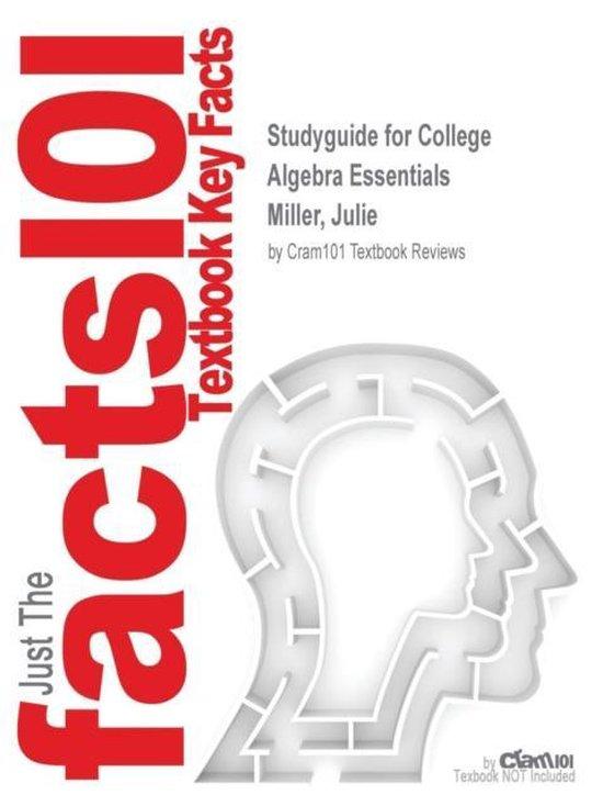 Studyguide for College Algebra Essentials by Miller, Julie, ISBN 9780077735524