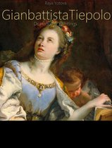 GianbattistaTiepolo: Drawings & Paintings (Annotated)