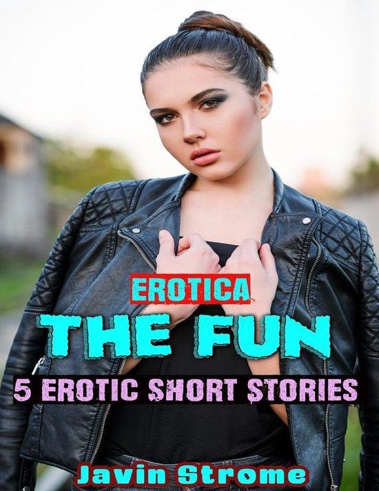 Erotica: The Fun: 5 Erotic Short Stories
