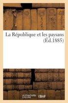 La R publique Et Les Paysans ( d.1885)