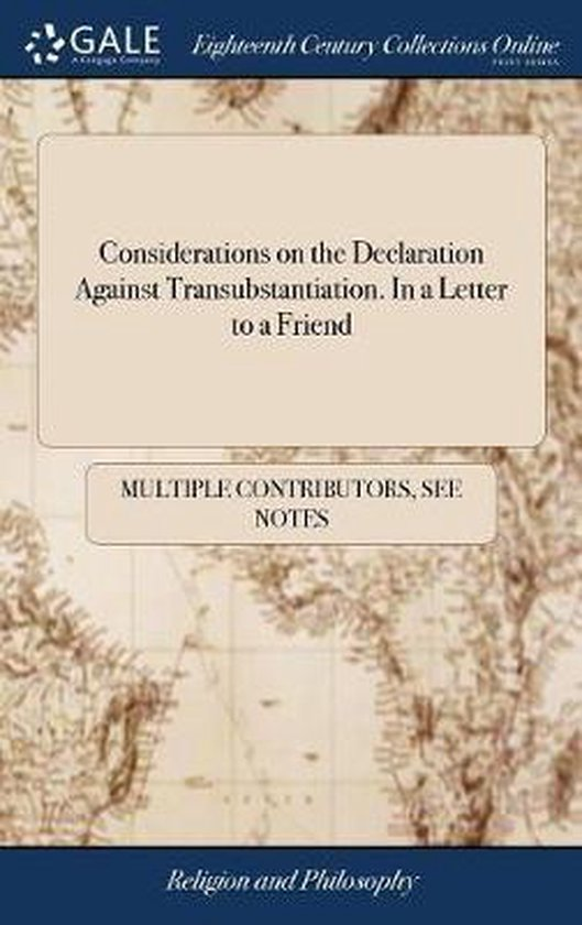 Considerations on the Declaration Against Transubstantiation. in a Letter to a Friend