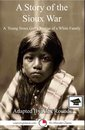 A Story of the Sioux War: Educational Version