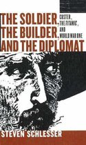 Soldier, the Builder & the Diplomat