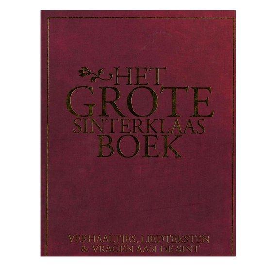 HET GROTE SINTERKLAAS BOEK - Verhaaltjes, liedteksten & vragen aan de Sint - none |
