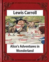 Alice's Adventures in Wonderland (1865), by Lewis Carroll