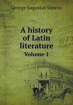 A History of Latin Literature Volume 1
