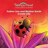Father Sun and Mother Earth Create Life