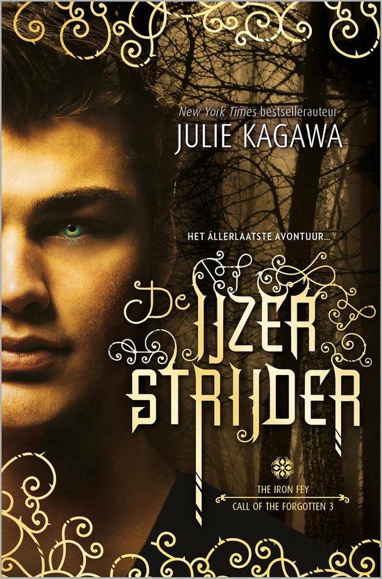 The Iron Fey - Call of the Forgotten 3 - De IJzerstrijder - Julie Kagawa |