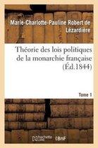 Theorie des lois politiques de la monarchie francaise. Tome 1