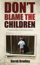 Don't Blame the Children