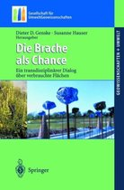 Die Brache ALS Chance