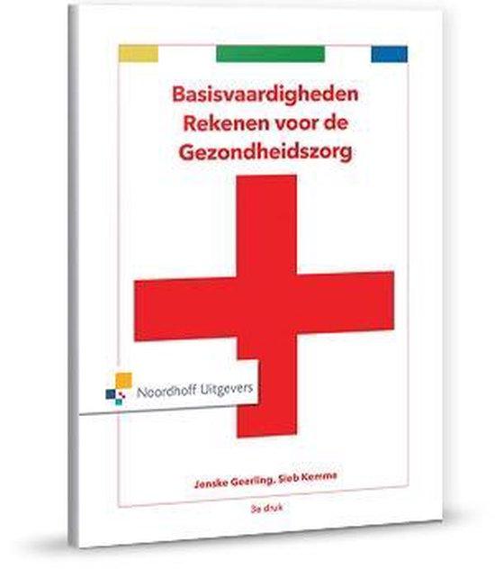 Boek cover Basisvaardigheden  -   Basisvaardigheden rekenen voor de gezondheidszorg van Jenske Geerling (Paperback)