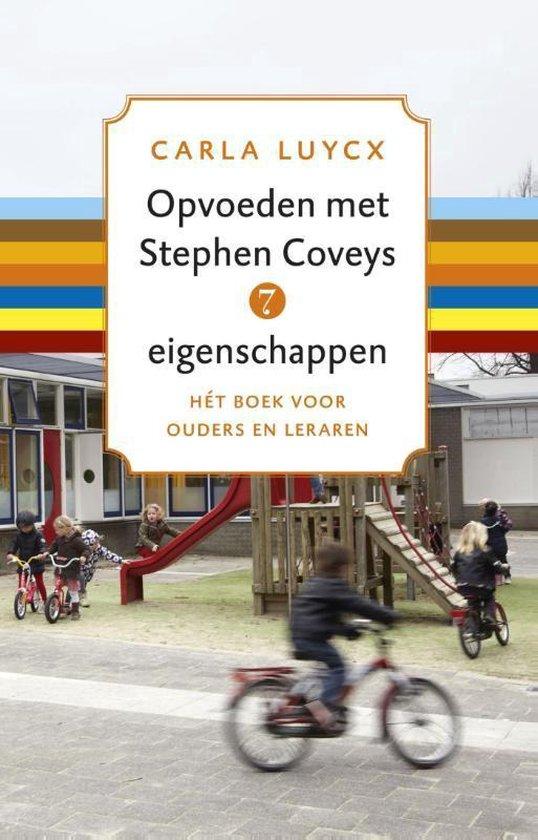 Opvoeden met Stephen Coveys 7 eigenschappen - Carla Luijcx |