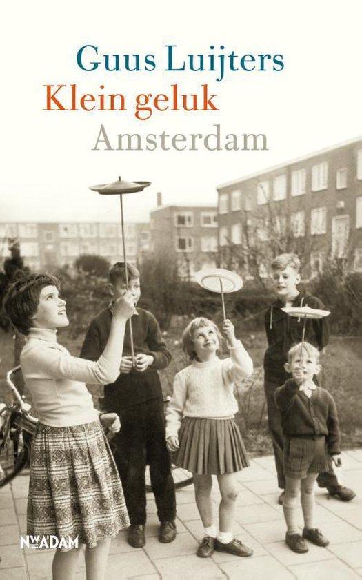 Klein geluk Amsterdam - Guus Luijters |