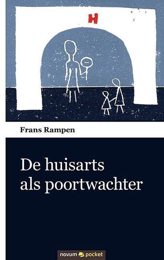 De huisarts als poortwachter - Frans Rampen  