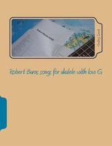 Robert Burns Songs for Ukulele with Low G