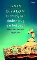 Boek cover Dicht bij het einde, terug naar het begin van Irvin D. Yalom