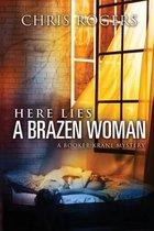 Here Lies a Brazen Woman