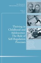 Thriving in Childhood and Adolescence: The Role of Self Regulation Processes