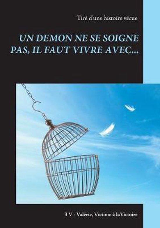 Un Demon Ne Se Soigne Pas, Il Faut Vivre Avec...