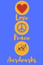 Love Peace Aardvarks