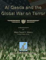 Al Qaeda and the Global War on Terror