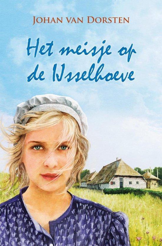 Het meisje van de Ijsselhoeve - Johan van Dorsten |
