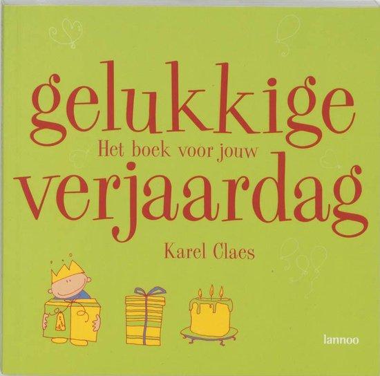Gelukkige verjaardag! - Karel Claes |
