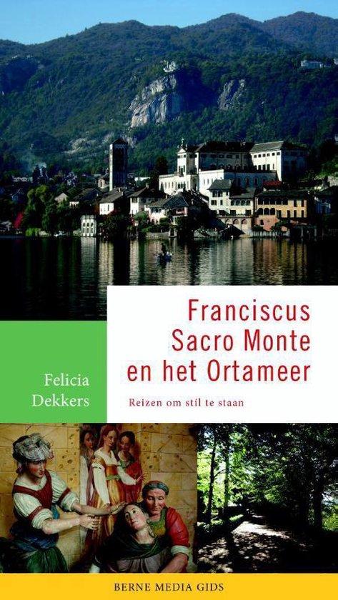 Franciscus, Sacro Monte en het Ortameer - Felicia Dekkers | Readingchampions.org.uk