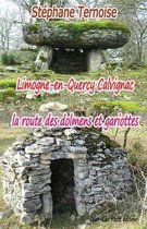 Limogne-En-Quercy Calvignac La Route Des Dolmens Et Gariottes