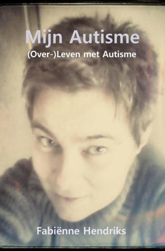 Mijn autisme - Fabiënne Hendriks |