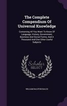 The Complete Compendium of Universal Knowledge