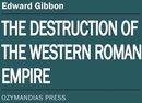 The Destruction of the Western Roman Empire