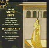 Holst: Savitri, The Dream City / Hickox, Palmer, Langridge, Varcoe et al