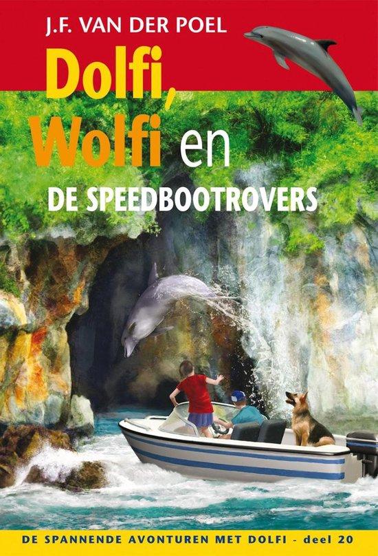 De spannende avonturen met Dolfi 20 - Dolfi, Wolfi en de speedbootrovers - J.F. van der Poel pdf epub