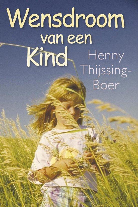 Wensdroom van een kind - Henny Thijssing-Boer  