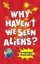 Why Haven't We Seen Aliens (HB)