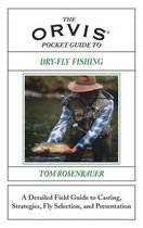 The Orvis Pocket Guide to Dry-Fly Fishing