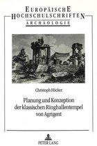 Planung Und Konzeption Der Klassischen Ringhallentempel Von Agrigent