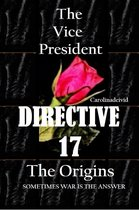 The Vice President Directive 17