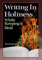Writing In Holiness: While Keeping it Real