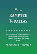From Kamptee to Dallas
