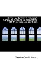 Heroes of Israel; A Teacher's Manual to Be Used in Connection with the Student's Textbook