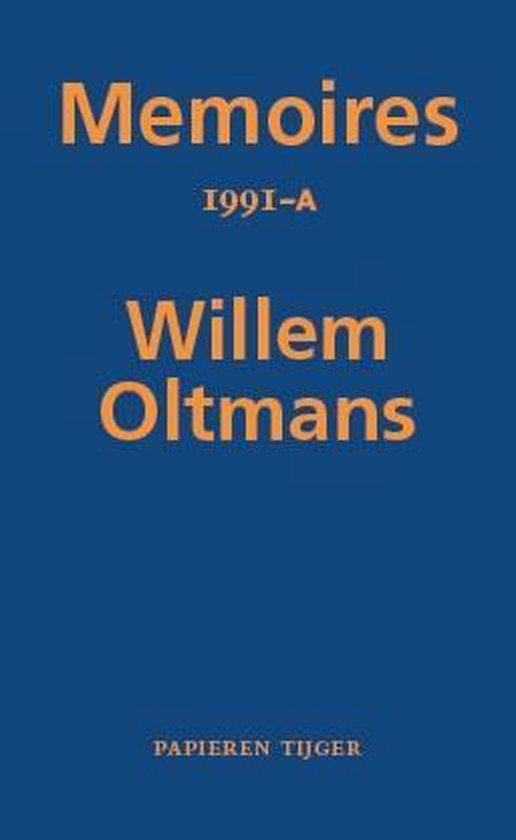 Memoires Willem Oltmans 53 - Memoires 1991-A - Willem Oltmans |